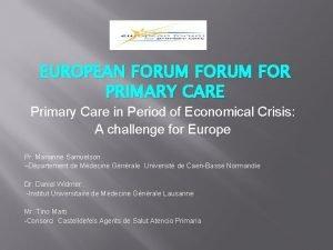 EUROPEAN FORUM FOR PRIMARY CARE Primary Care in