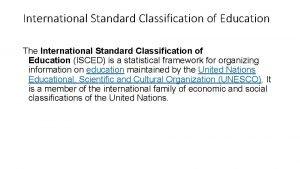 International Standard Classification of Education The International Standard