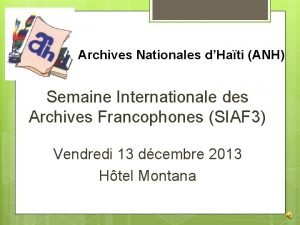 Archives Nationales dHati ANH Semaine Internationale des Archives