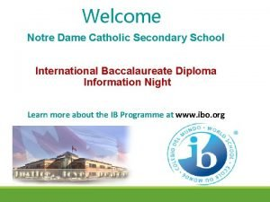 Welcome Notre Dame Catholic Secondary School International Baccalaureate
