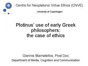 Centre for Neoplatonic Virtue Ethics CNVE University of