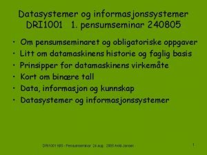 Datasystemer og informasjonssystemer DRI 1001 1 pensumseminar 240805