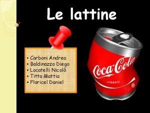 Le lattine Carboni Andrea Baldinazzo Diego Locatelli Nicol