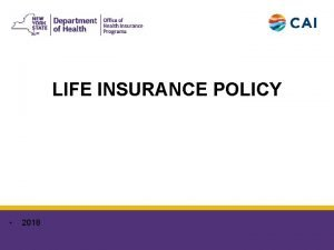 LIFE INSURANCE POLICY 2018 6152018 2 LIFE INSURANCE