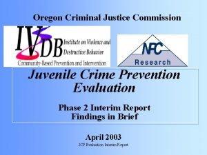Oregon Criminal Justice Commission Juvenile Crime Prevention Evaluation