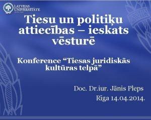Tiesu un politiu attiecbas ieskats vstur Konference Tiesas