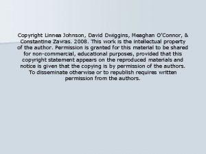 Copyright Linnea Johnson David Dwiggins Meaghan OConnor Constantine