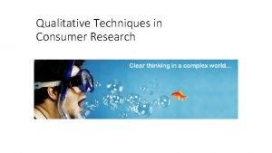 Qualitative Techniques in Consumer Research A qualitative observation