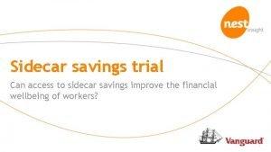 Sidecar savings trial Can access to sidecar savings