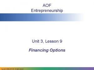 AOF Entrepreneurship Unit 3 Lesson 9 Financing Options