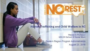 Human Trafficking and Child Welfare in NC D