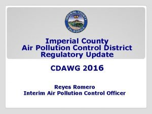 Imperial County Air Pollution Control District Regulatory Update