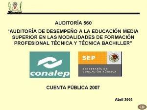 AUDITORA 560 AUDITORA DE DESEMPEO A LA EDUCACIN