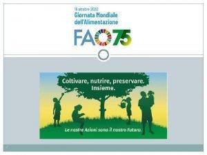 I 75 ANNI DELLA FAO La FAO stata