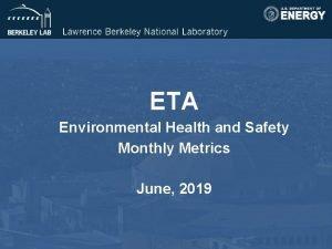 ETA Environmental Health and Safety Monthly Metrics June