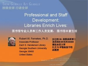 Professional and Staff Development Libraries Enrich Lives Robert