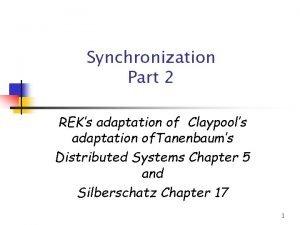 Synchronization Part 2 REKs adaptation of Claypools adaptation