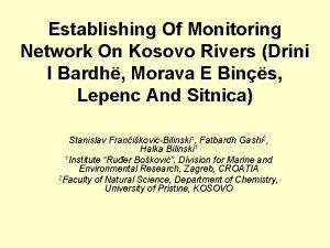 Establishing Of Monitoring Network On Kosovo Rivers Drini
