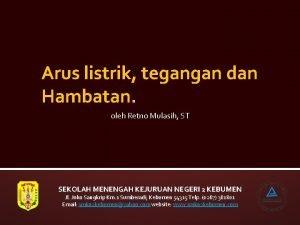 Arus listrik tegangan dan Hambatan oleh Retno Mulasih