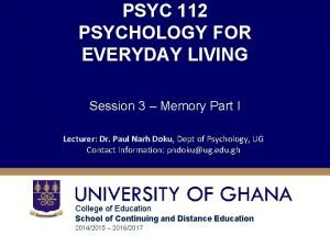PSYC 112 PSYCHOLOGY FOR EVERYDAY LIVING Session 3
