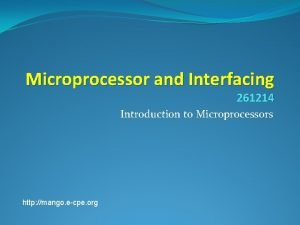 Microprocessor and Interfacing 261214 Introduction to Microprocessors http