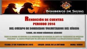 RENDICIN DE CUENTAS 2014 CUERPO DE BOMBEROS VOLUNTARIOS