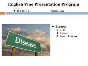 English Vine Presentation Program u EA I Unit