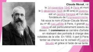 Claude Monet n le 14 novembre 1840 Paris