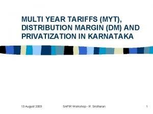 MULTI YEAR TARIFFS MYT DISTRIBUTION MARGIN DM AND