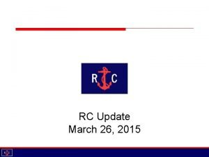 RC Update March 26 2015 Agenda Introductions Updates