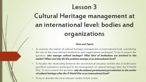 Lesson 3 Cultural Heritage management at an international