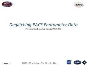 PACS Deglitching PACS Photometer Data Presentation based on
