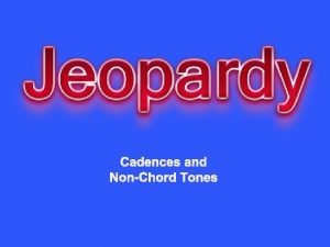 Cadences and NonChord Tones NHT 1 NHT 2