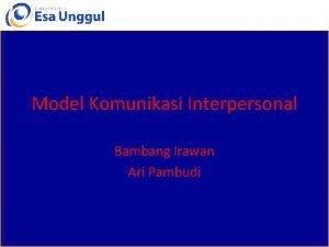 Model Komunikasi Interpersonal Bambang Irawan Ari Pambudi Definisi