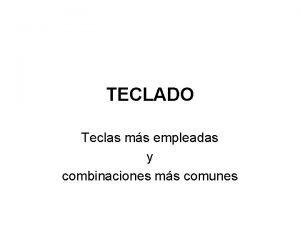 TECLADO Teclas ms empleadas y combinaciones ms comunes