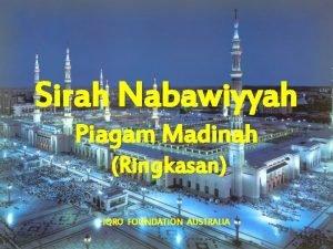 Sirah Nabawiyyah Piagam Madinah Ringkasan IQRO FOUNDATION AUSTRALIA