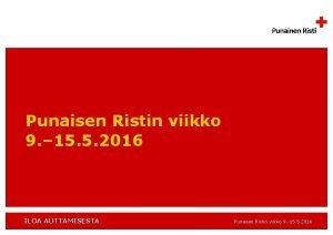 Punaisen Ristin viikko 9 15 5 2016 ILOA