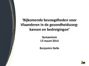 Bijkomende bevoegdheden voor Vlaanderen in de gezondheidszorg kansen
