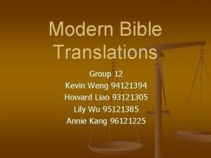 Modern Bible Translations Group 12 Kevin Weng 94121394