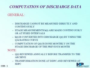 COMPUTATION OF DISCHARGE DATA GENERAL DISCHARGE CANNOT BE