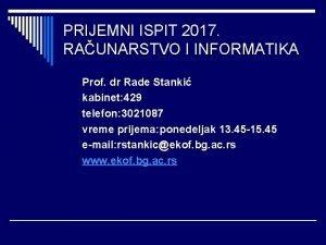 PRIJEMNI ISPIT 2017 RAUNARSTVO I INFORMATIKA Prof dr
