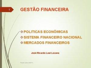1 GESTO FINANCEIRA POLITICAS ECONMICAS SISTEMA FINANCEIRO NACIONAL