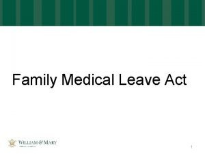 Family Medical Leave Act 1 Purpose The Family