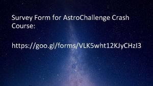 Survey Form for Astro Challenge Crash Course https