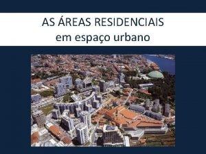 AS REAS RESIDENCIAIS em espao urbano AS REAS
