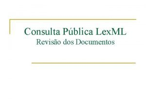 Consulta Pblica Lex ML Reviso dos Documentos Consulta