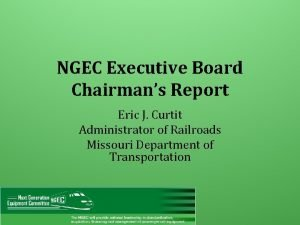 NGEC Executive Board Chairmans Report Eric J Curtit