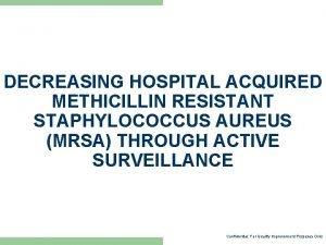 DECREASING HOSPITAL ACQUIRED METHICILLIN RESISTANT STAPHYLOCOCCUS AUREUS MRSA