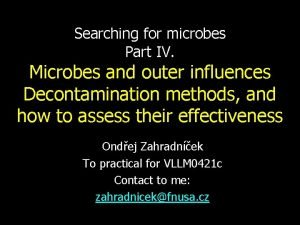 Searching for microbes Part IV Microbes and outer