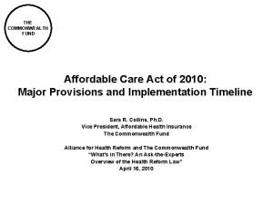 THE COMMONWEALTH FUND Affordable Care Act of 2010